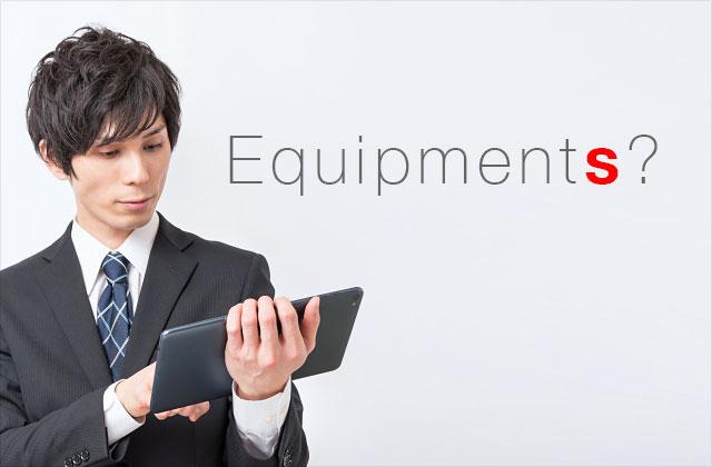 Equipments?